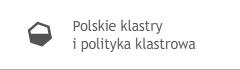 "Konferencja ""Polskie klastry i polityka klastrowa"""